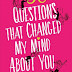"""36 Questions That Changed My Mind About You"" Review"