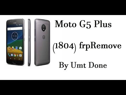 Moto G5 Plus (1804) Frp Done Bypass By Umt Gsm Softichnic