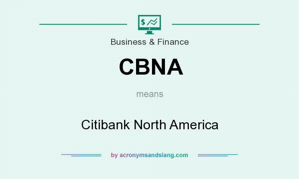 "CBNA - ""Citibank North America"" by AcronymsAndSlang.com"