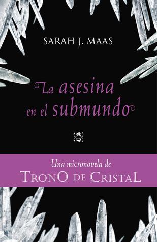La asesina y el submundo (Trono de cristal, #0.3)
