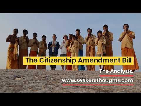 The Citizenship Amendment Bill : The Analysis.