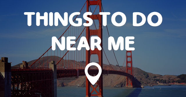 THINGS TO DO NEAR ME - Points Near Me