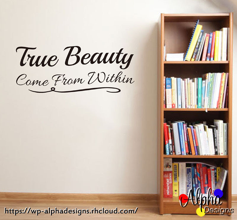 Art Decal Wall Decal Life Quotes True Beauty Come From Within