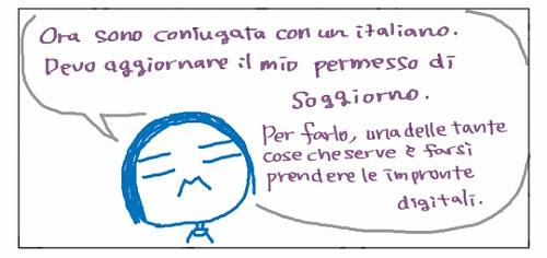 Ora sono coniugata con un italiano. Devo aggiornare il mio permesso di soggiorno. Per farli, una delle tante cose che serve e' farsi prendere le impronte digitali.