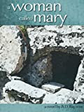 A Woman Called Mary (Life and Times in the New Testament Series)