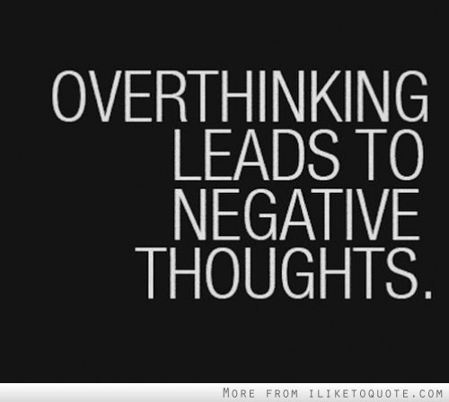 Over Thinking Leads To Negative Thoughts