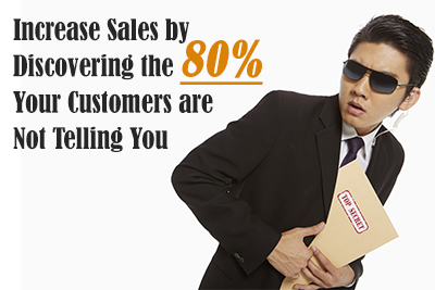 Increase Sales by Discovering the 80%25 Customers are Not Telling You