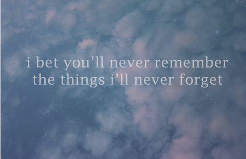 Ill Never Forgetby People Quotes Quotespicturescom