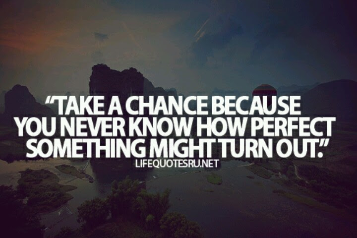Quotes About Chances 535 Quotes