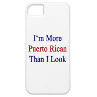 I'm More Puerto Rican Than I Look iPhone 5 Covers