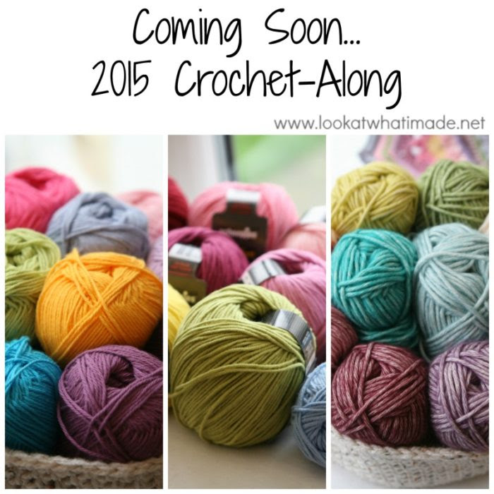 2015 Crochet Along Lookatwhatimade Coming Soon... 2015 CAL (Crochet along)