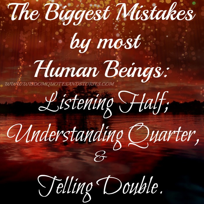 The Biggest Mistakes By Most Human Beings Wisdom Quotes Stories