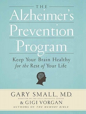 ALZHEIMERS PREVENTION PROGRAM, BY GARY SMALL (2013) By
