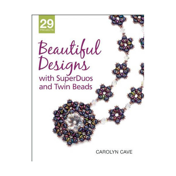 s42896 Book -  Beautiful Designs with SuperDuos and Twin Beads - by Carolyn Cave