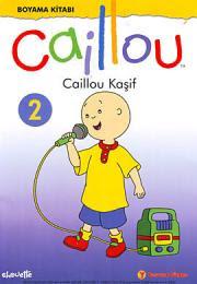 Caillou Kaşif Boyama Kitabı Caillou Türk Kitabevi