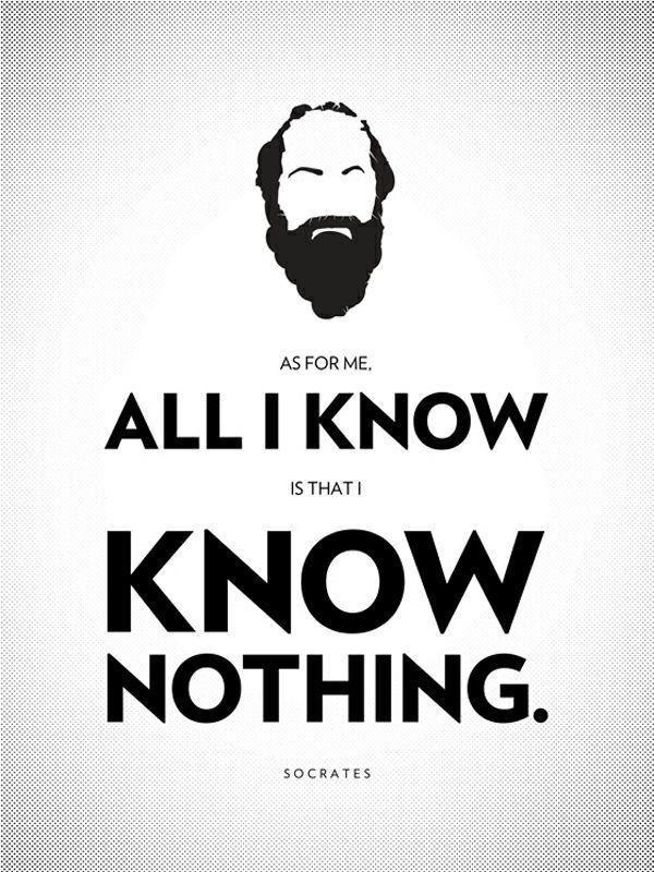 As For Me All I Know Is That I Know Nothing Picture Quotes
