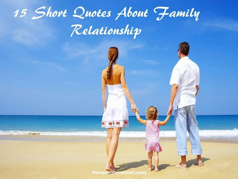 15 Short Quotes About Family Relationship