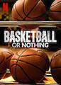 Basketball or Nothing - Season 1