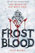 Title: Frostblood (Frostblood Saga Series #1), Author: Elly Blake