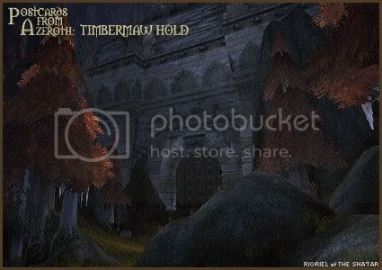 Postcards of Azeroth: Timbermaw Hold
