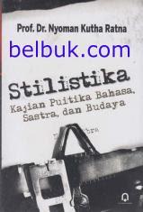 Stilistika: Kajian Puitika Bahasa, Sastra, dan Budaya