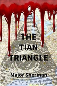 The Tian Triangle by Major Sherman