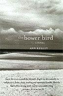 The Bower Bird by Ann Kelley