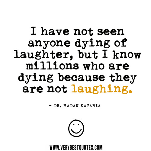 Life Is Better When You Are Laughing Laughter Quote