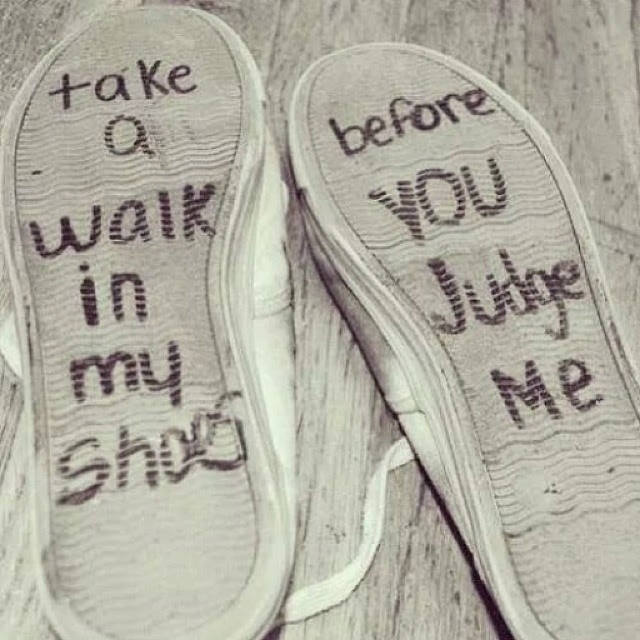 Take A Walk In My Shoes Before You Judge Me Pictures Photos And