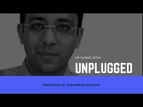Dr Sumer Sethi Interview featured on  IndianRadiologist Unplugged