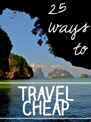 Get Travel Tips: 25 WAYS TO TRAVEL CHEAP