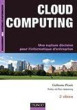 Cloud Computing - 2A{umlaut}me A{C}d - Une rupture dA{C}cisive pour l'informatique d'entreprise