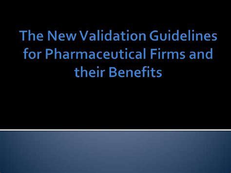 validation guidelines  pharmaceutical firms