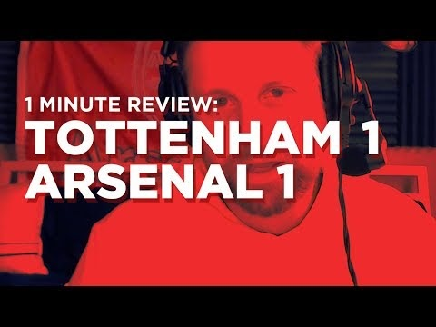 North London Derby Arsenal v. Tottenham One Minute Review