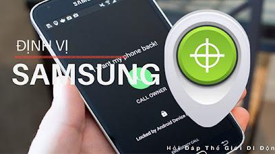 Cách định vị điện thoại Samsung khi bị mất hoặc bị đánh cắp?