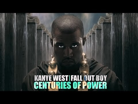 Kanye West x Fall Out Boy - Centuries of Power