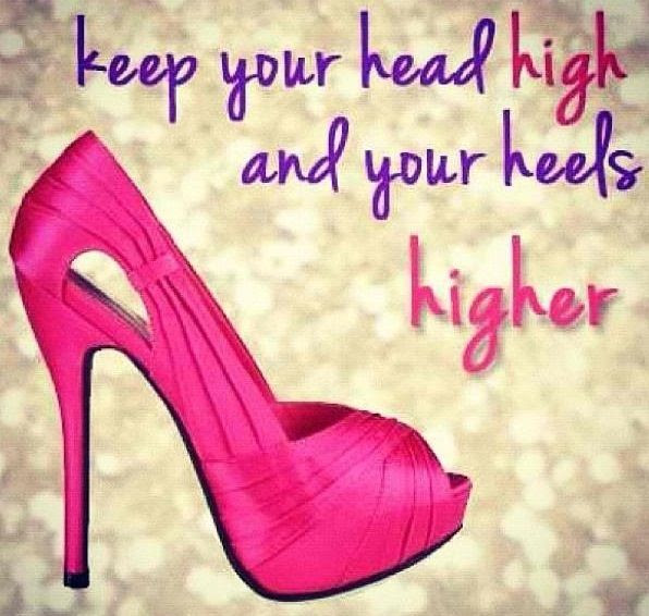 Keep Your Head High And Your Heels Higher Pictures Photos And