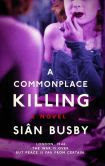 A Commonplace Killing: A Novel