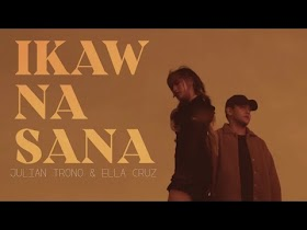 Ikaw Na Sana by Ella Cruz & Julian Trono [Music Video]