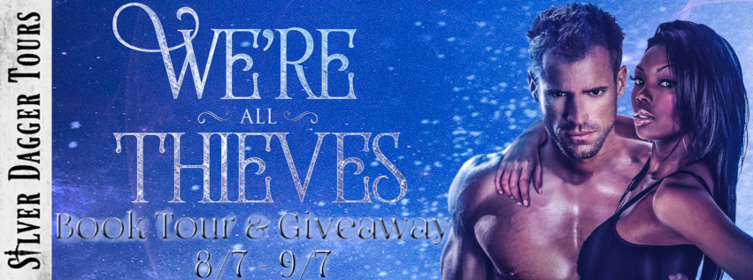 Book Tour Banner for paranormal romance We're All Thieves by Dyrion Knight with a Book Tour Giveaway
