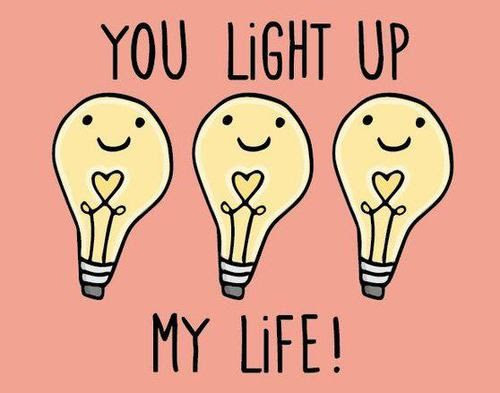 Light Up My Life You Love Quotes