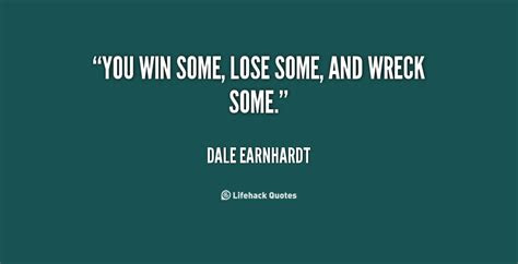 Win Some Lose Some Quotes