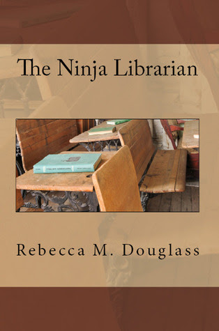The Ninja Librarian by Rebecca Douglass