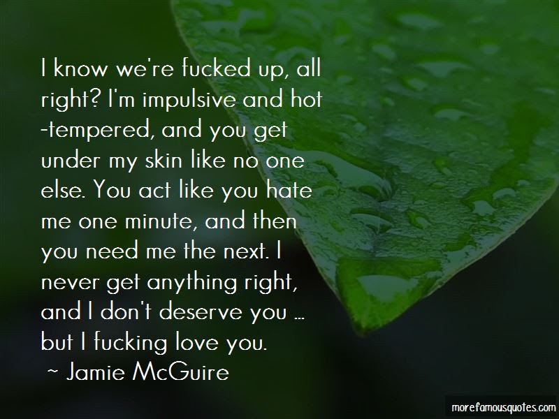 You Get You Deserve Quotes Top 33 Quotes About You Get You Deserve