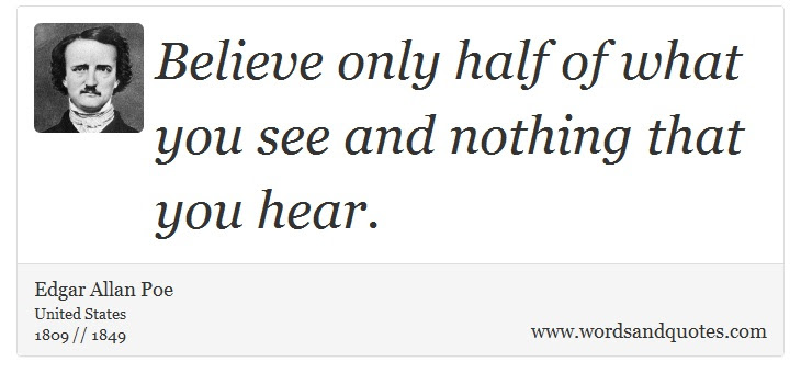On Believe Believe Only Half Of What You See And Nothing T