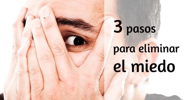 3 pasos para eliminar el miedo de tu vida