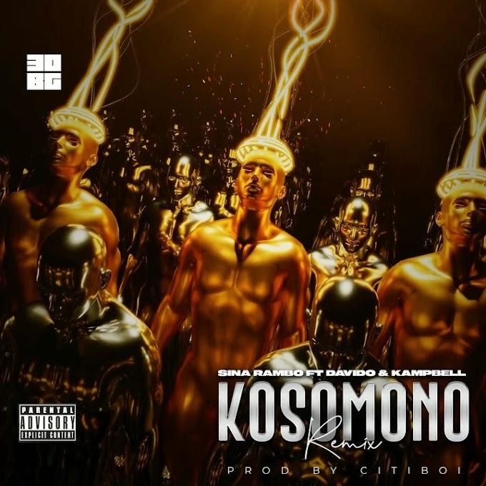 [MUSIC] Sina Rambo – Kosomono Remix ft. Davido, Kampbell