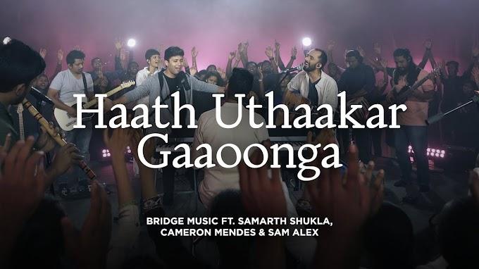 Haath Uthaakar Gaoonga New Christian 2019 worship Song
