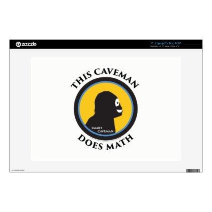 """13"""" Laptop Mac/PC Skin Smart Caveman Does Math 13"""" Laptop Skin"""