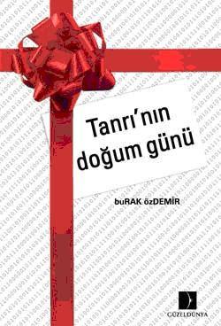 Burak Özdemir - Tanrı'nın Doğum Günü